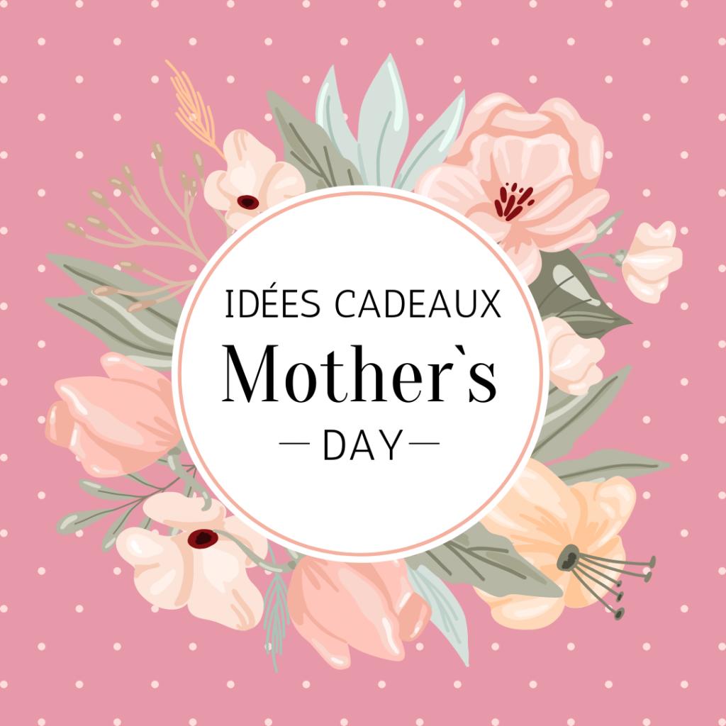 Bonne fête maman ! Idées cadeaux pour la fête des mères